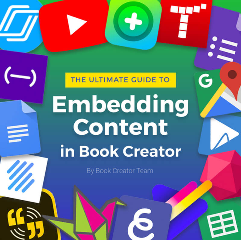 The Ultimate Guide to Embedding Content in Book Creator